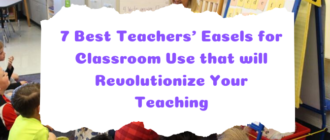 7 Best Teachers' Easels for Classroom Use