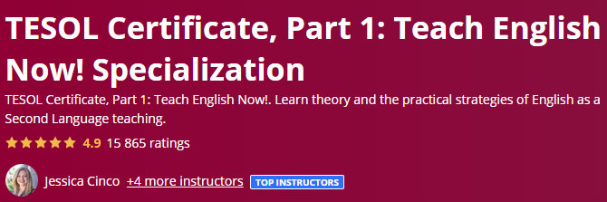 1. TESOL Certificate, Part 1: Teach English Now! Specialization (Coursera)