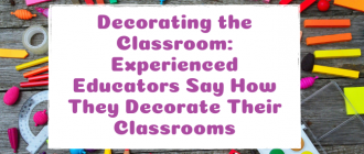 Decorating the Classroom: Experienced Educators Say How They Decorate Their Classrooms