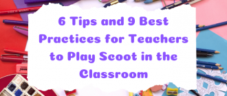 6 Tips and 9 Best Practices for Teachers to Play Scoot in the Classroom